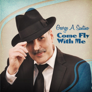 Come Fly with Me by George A. Santino